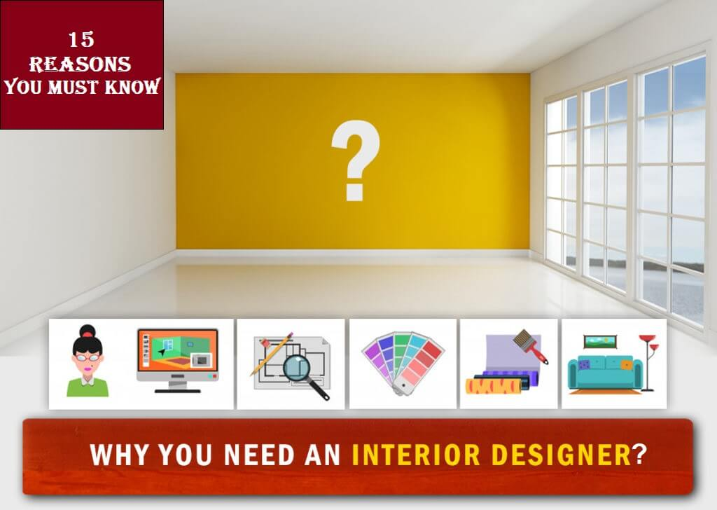 Reasons Why You Should Hire An Interior Designer